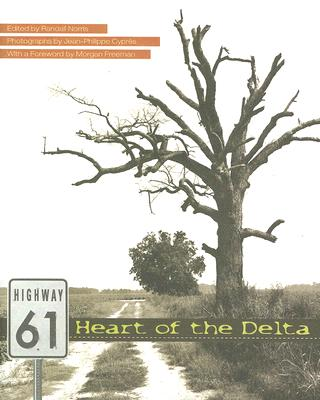 University of Tennessee Press Highway 61: Heart of the Delta by Norris, Randall/ Cypres, Jean-Philippe/ Freeman, Morgan [Hardcover] at Sears.com