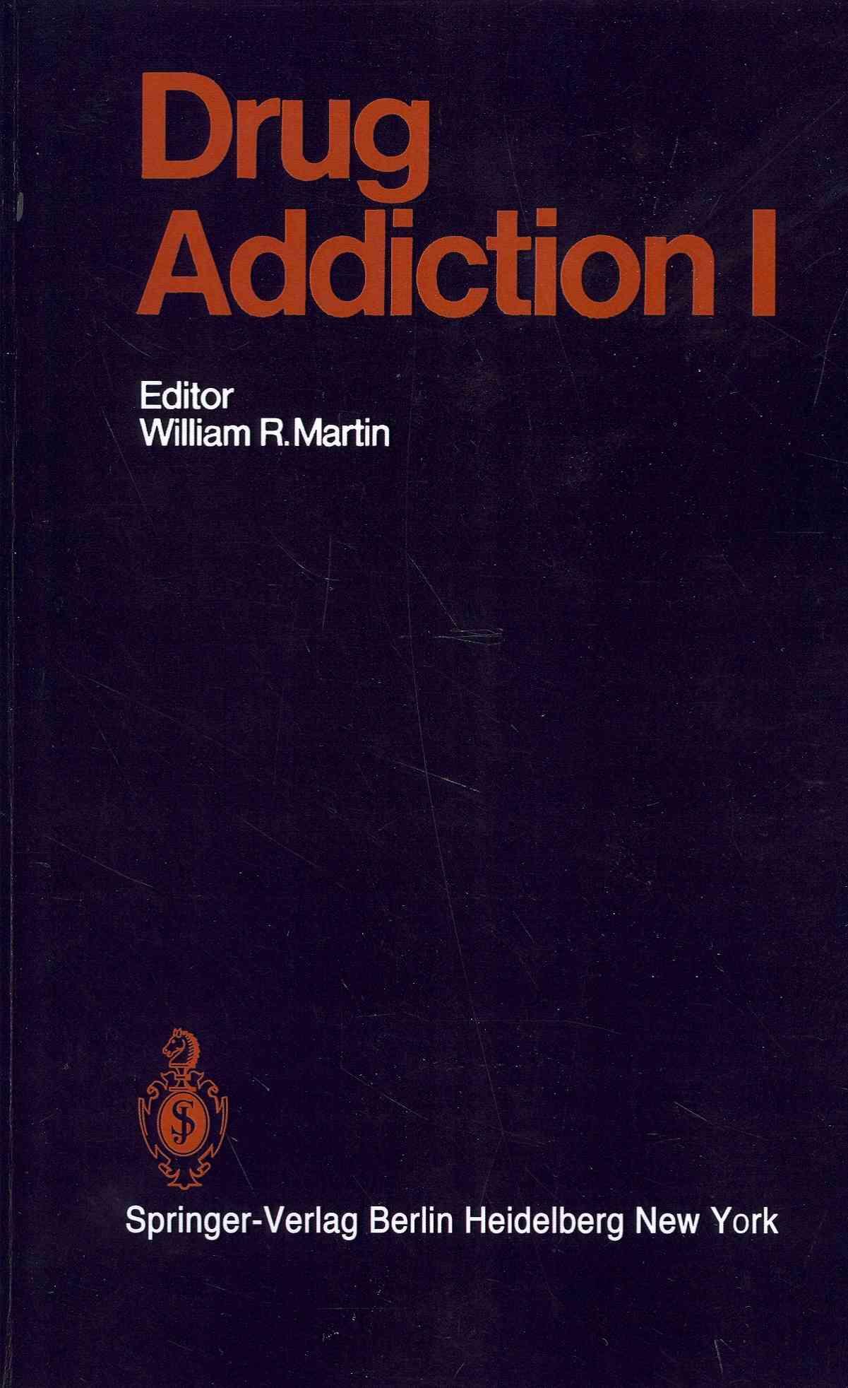 Drug Addiction I By Conrad, H. T. (CON)/ Fraser, H. F. (CON)/ Gorodetzky, C. W. (CON)/ Jasinski, D. R. (CON)/ Kielholz, P. (CON)